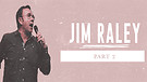 Special Guest Jim Raley - Part Two